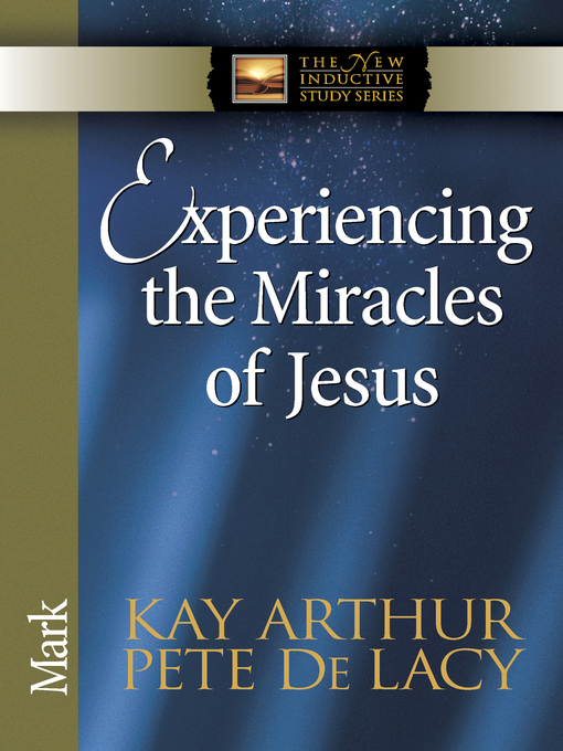 Experiencing the Miracles of Jesus (eBook): Mark